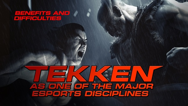 Tekken As One of the Major Esports Disciplines